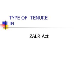 TYPE OF  TENURE                           IN