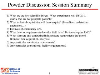 Powder Discussion Session Summary