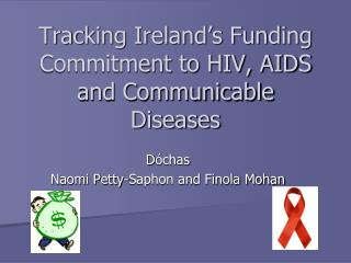 Tracking Ireland's Funding Commitment to HIV, AIDS and Communicable Diseases