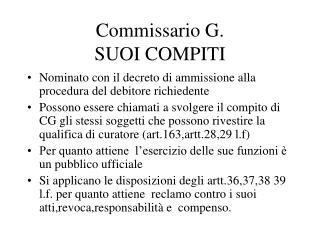 Commissario G.  SUOI COMPITI
