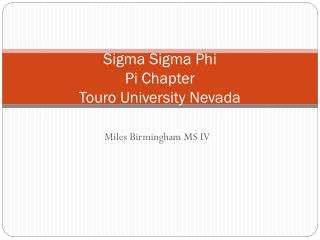 Sigma Sigma Phi  Pi Chapter Touro University Nevada
