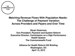 Matching Revenue Flows With Population Needs: The Challenge of Payment Variation Across Providers and Payers and Over T