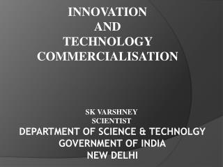 INNOVATION  AND  TECHNOLOGY COMMERCIALISATION