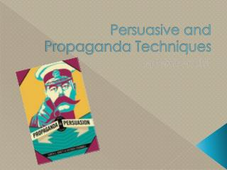 Persuasive and Propaganda Techniques