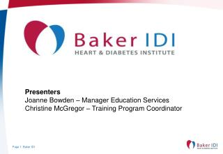 Presenters Joanne Bowden – Manager Education Services Christine McGregor – Training Program Coordinator