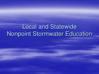 Local and Statewide  Nonpoint Stormwater Education