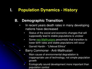 Population Dynamics - History Demographic Transition In recent years death rates in many developing nations have decrea