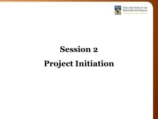 Session 2 Project Initiation