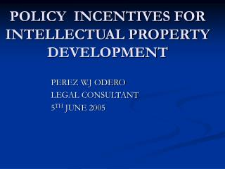 POLICY  INCENTIVES FOR INTELLECTUAL PROPERTY DEVELOPMENT