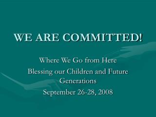 WE ARE COMMITTED!