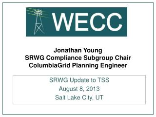 Jonathan Young SRWG Compliance Subgroup Chair ColumbiaGrid Planning Engineer