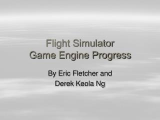 Flight Simulator Game Engine Progress