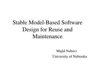 Stable Model-Based Software Design for Reuse and Maintenance