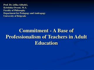 Commitment - A Base of Professionalism of Teachers in Adult Education
