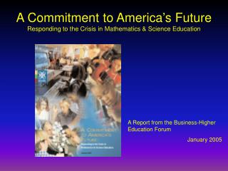 A Commitment to America's Future Responding to the Crisis in Mathematics & Science Education