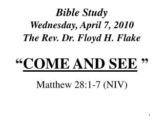 Bible Study Wednesday, April 7, 2010 The Rev. Dr. Floyd H. Flake