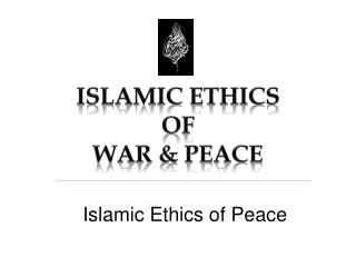 Islamic ethics Of  War & peace