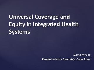 Universal Coverage and Equity in Integrated Health Systems