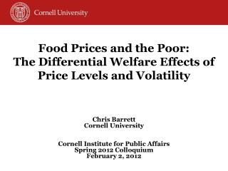 Food Prices and the  Poor: The  Differential Welfare Effects of  Price Levels and Volatility