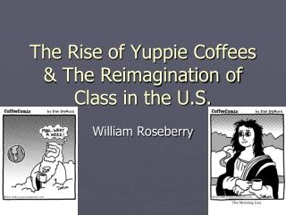 The Rise of Yuppie Coffees & The Reimagination of Class in the U.S.