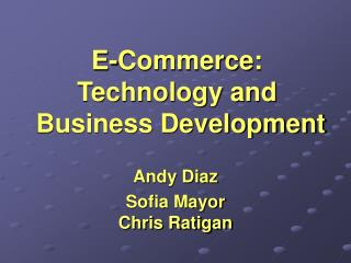 E-Commerce: Technology and  Business Development