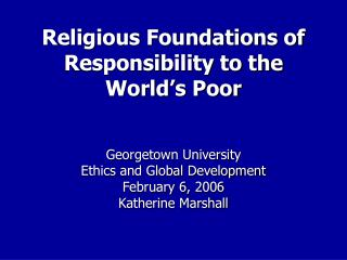 Religious Foundations of Responsibility to the World's Poor