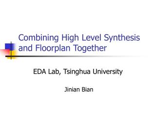 Combining High Level Synthesis and Floorplan Together