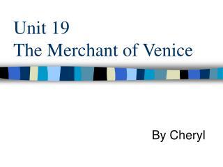 Unit 19  The Merchant of Venice