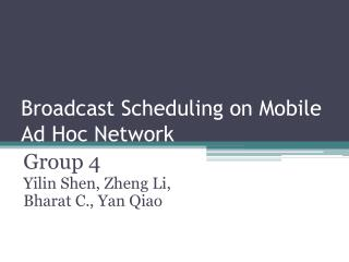 Broadcast Scheduling on Mobile Ad Hoc Network