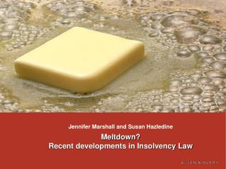 Meltdown? Recent developments in Insolvency Law