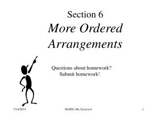 Section 6 More Ordered Arrangements