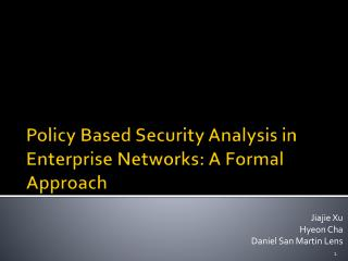 Policy Based Security Analysis in Enterprise Networks: A Formal Approach