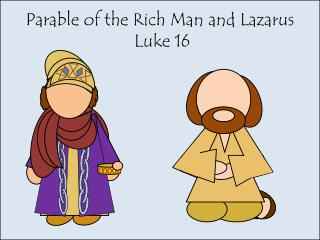 Parable of the Rich Man and Lazarus  Luke 16