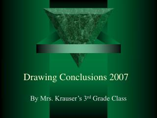 Drawing Conclusions 2007