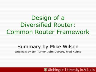 Design of a Diversified Router: Common Router Framework