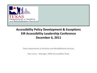 Accessibility Policy Development & Exceptions EIR Accessibility Leadership Conference  December 6, 2011