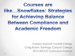 Courses are like…Snowflakes: Strategies for Achieving Balance Between Compliance and Academic Freedom