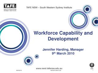 Workforce Capability and Development Jennifer Harding, Manager 9 th  March 2010