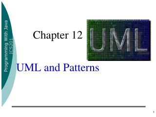 Chapter 12 UML and Patterns