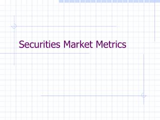 Securities Market Metrics