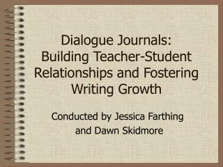 Dialogue Journals: Building Teacher-Student Relationships and Fostering Writing Growth