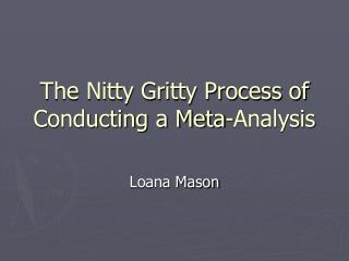 The Nitty Gritty Process of Conducting a Meta-Analysis