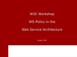 W3C Workshop WS-Policy in the Web Service Architecture