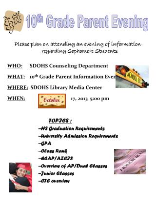 Please plan on attending an evening of information regarding Sophomore Students   WHO:       SDOHS Counseling Departmen