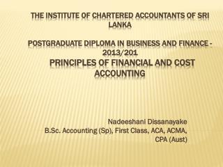 Nadeeshani Dissanayake  B.Sc. Accounting ( Sp ), First Class, ACA, ACMA, CPA ( Aust )