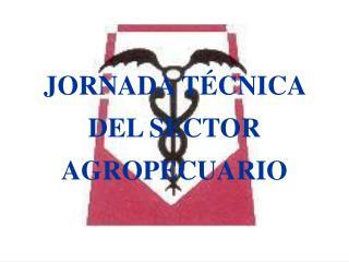 JORNADA TÉCNICA DEL SECTOR AGROPECUARIO