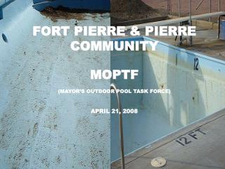 FORT PIERRE & PIERRE COMMUNITY MOPTF (MAYOR'S OUTDOOR POOL TASK FORCE) APRIL 21, 2008