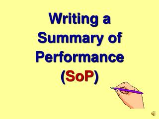 Writing a  Summary  of Performance  ( SoP )