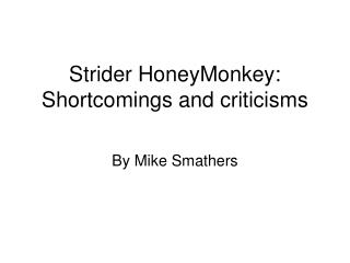 Strider HoneyMonkey:  Shortcomings and criticisms