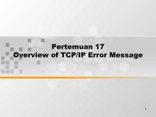 Pertemuan 17 Overview of TCP/IP Error Message